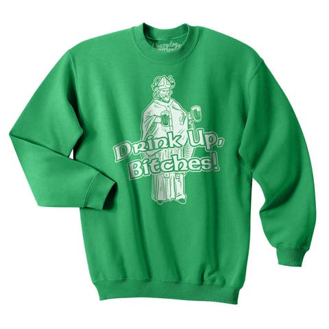 Drink Up B*tches Funny St. Patrick's Day Drinking Unisex Crew Neck Sweatshirt