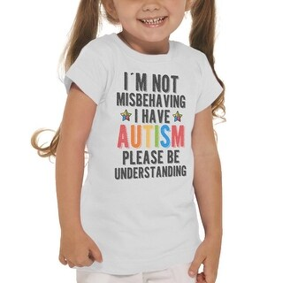 Im Not Misbehaving I Have Autism Girl's White T-shirt (5 options available)