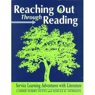 Reaching Out Through Reading - Adelle K. Dorman, Carrie Sorby Duits