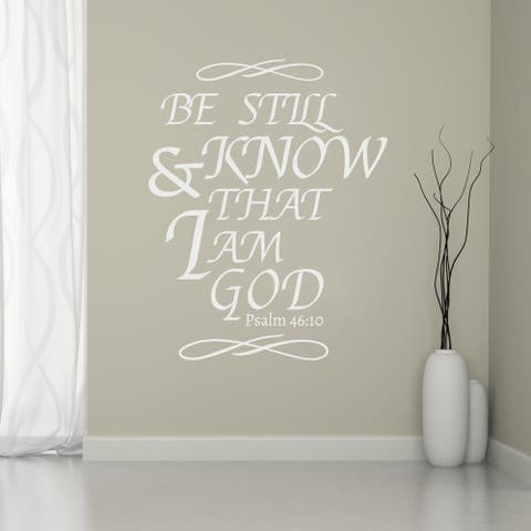 Be Still and Know That I Am God Wall Decal 28 inches wide x 36 inches tall