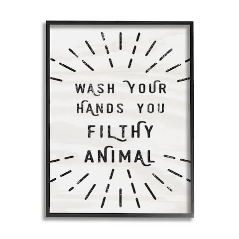 The Stupell Home Decor Black and White Wash Your Hands You Filthy Animal Black Framed Art, 11x14, Proudly Made in USA
