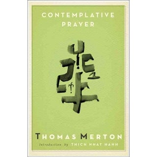 Contemplative Prayer - Thomas Merton
