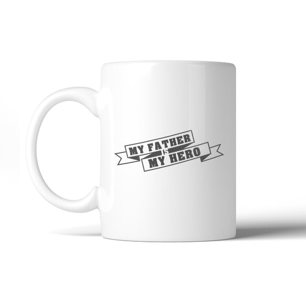 Shop My Father Hero Unique Design Gift Mug For Dad Birthday Idea