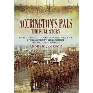 Accrington's Pals the Full Story - Andrew Jackson