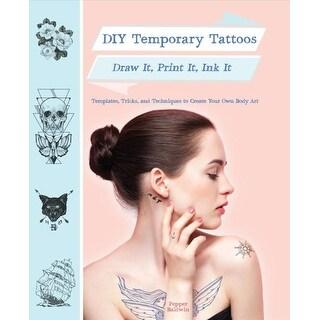 Diy Temporary Tattoos - Pepper Baldwin
