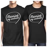 Married My Soulmate Black Matching Couple Shirtslyweds Gifts