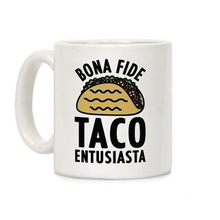 Bona Fide Taco Enthusiasta White 11 Ounce Ceramic Coffee Mug by LookHUMAN