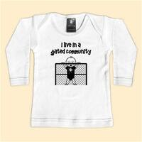 - I Live In A Gated Community - White Long Sleeve T-Shirt - 0-6