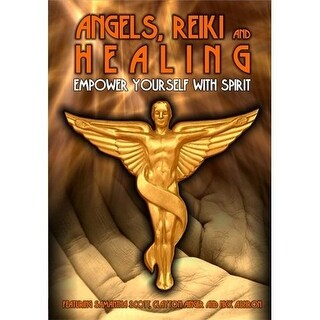 Angels, Reiki And Healing: Empower Yourself With Spirit DVD Movie 2009