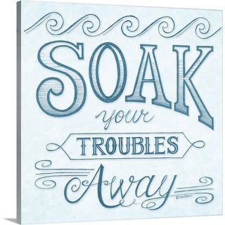 """""""Soak Your Troubles Away"""" Canvas Wall Art"""