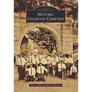 Historic Oakwood Cemetery - Bruce Miller, Robin Simonton