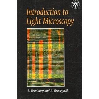 Introduction To Light Microscopy - Brian Bracegirdle, Savile Bradbury