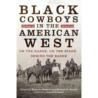 Black Cowboys in the American West - Bruce A. Glasrud, Michael N. Searles
