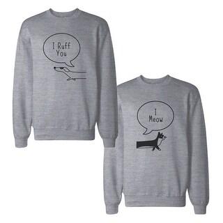 I Ruff You Couple Sweatshirts Matching Sweat Shirts For Dog Lovers