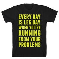 Every Day Is Leg Day When You're Running From Your Problems Black Men's Cotton Tee by LookHUMAN