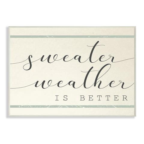 Stupell Industries Sweater Weather is Better Phrase Bistro Style Stripe Wood Wall Art