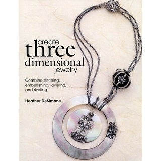 Kalmbach Publishing Books-Create Three Dimensional Jewelry