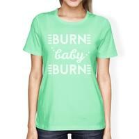 Burn Baby Womens Mint Short Sleeve T-Shirt Funny Workout Tee Shirt