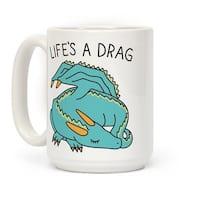LookHUMAN Life's A Drag Dragon White 15 Ounce Ceramic Coffee Mug