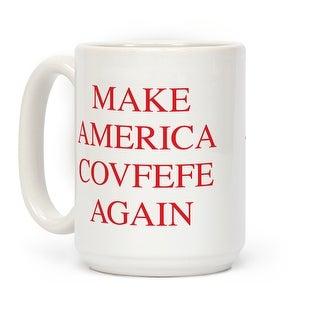 Make America Covfefe Again White 15 Ounce Ceramic Coffee Mug by LookHUMAN