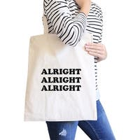 Alright Natural Canvas Bag Birthday Gifts Tote Bags For Teenager