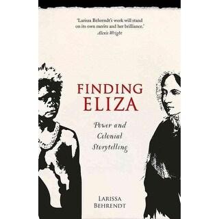 Finding Eliza - Larissa Behrendt