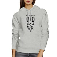 My Name Is Mom Grey Unisex Hoodie Humorous Gift Ideas For Moms