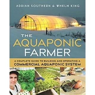 Aquaponic Farmer - Whelm King, Adrian Southern