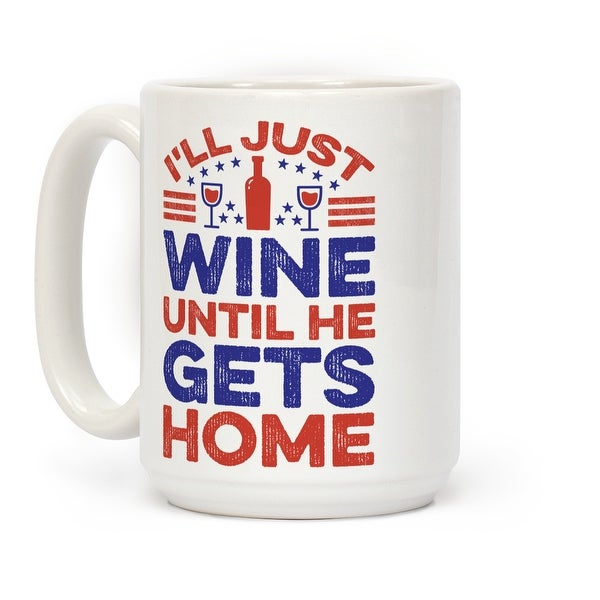 8ad5021c Shop I'll Just Wine White 15 Ounce Ceramic Coffee Mug by LookHUMAN - Free  Shipping On Orders Over $45 - Overstock - 21228647