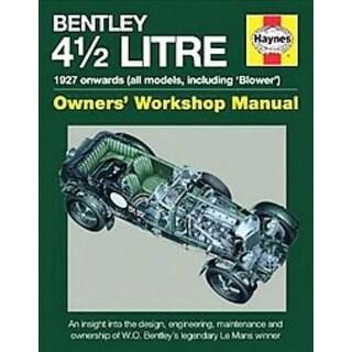 Haynes Bentley 4 1/2 Litre Owners' Workshop Manual - Ian Wagstaff, Andy Brown