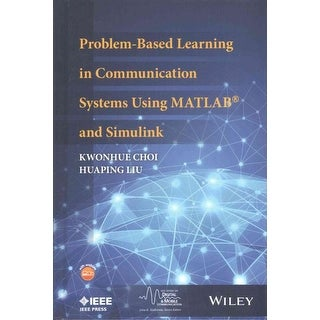 Problem-based Learning in Communication Systems Using Matlab and Simulink - Huaping Liu, Kwonhue Choi
