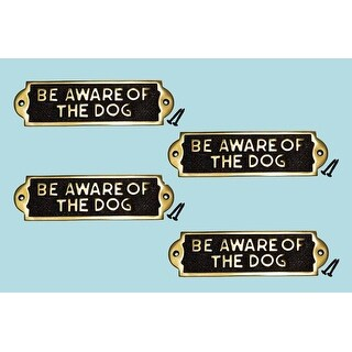 4 Solid Brass Sign BE AWARE OF THE DOG Polised Plaques