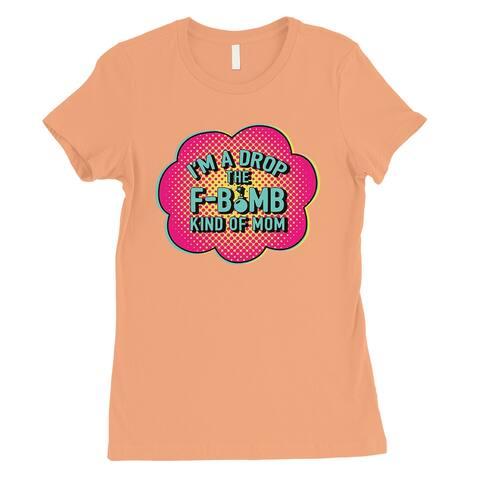 F-Bomb Mom Womens Peach Mother's Day Shirt Gag Mom Gift