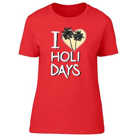 I Love Palm Holidays Tee Women's -Image by Shutterstock