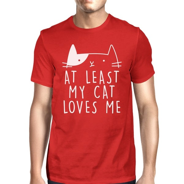 At Least My Cat Loves Mens Red T-shirt Cat Graphic Shirt Gift Ideas