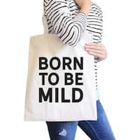 Born To Be Mild Natural Canvas Bag Holiday Gift For Girl Tote Bags