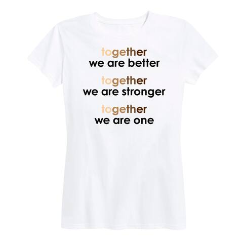 Together We Are Better Stronger - Women's Short Sleeve Classic Fit Tee