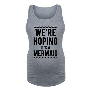 Were Hoping Its A Mermaid - Ladies Maternity Tank