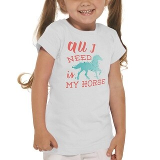 All I Need is My Horse Cute Girl's White T-shirt
