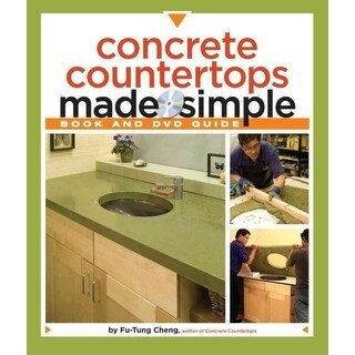 Concrete Countertops Made Simple - Fu Tung Cheng