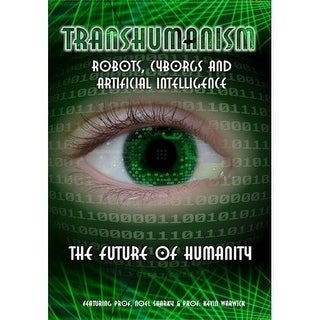 Transhumanism: Robots, Cyborgs And Artificial Intelligence  DVD Movie 2009