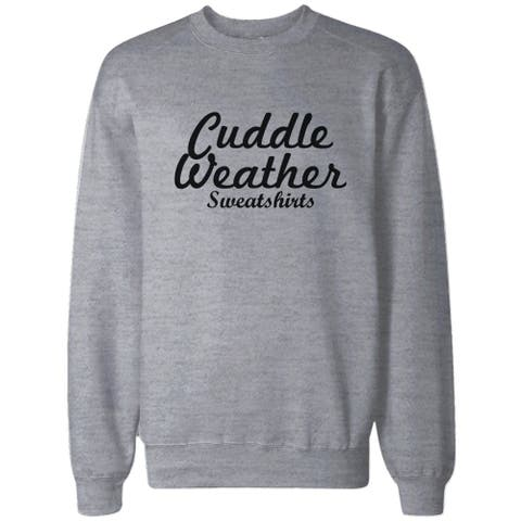 Cuddle Weather Sweatshirt Grey Pullover Fleece Winter Sweater Christmas Gift