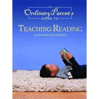 Ordinary Parent's Guide To Teaching Reading - Jessie Wise, Sara Buffington