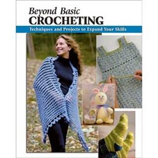 Beyond Basic Crocheting - Stackpole Books