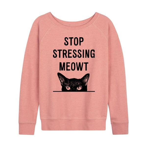 Stop Stressing Meowt - Women's French Terry Pullover. Opens flyout.
