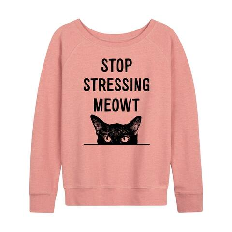 Stop Stressing Meowt - Women's French Terry Pullover