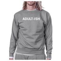 Adult-ish Unisex Heather Grey Pullover Sweatshirt Typography Shirt