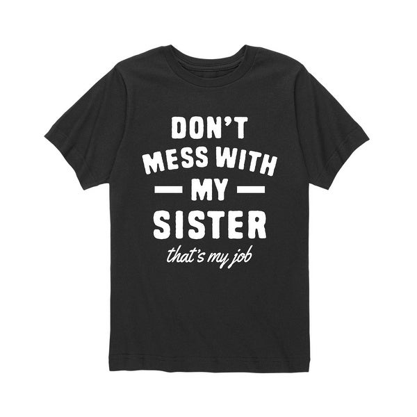 Don't Mess With My Sister - Brother Sister Youth Short Sleeve Tee