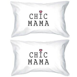 Chic Mama White Cotton Pillowcase Unique Mothers Day Gift Ideas