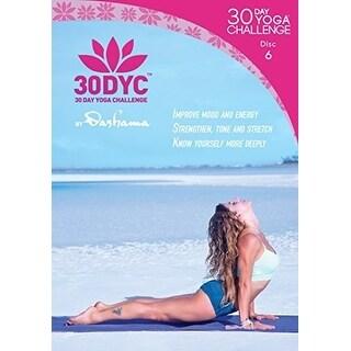 30Dyc: 30 Day Yoga Challenge with Dashama Disc 6 [DVD]